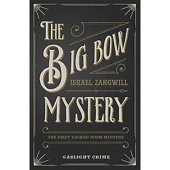 The Big Bow Mystery by Israel Zangwill - 9780857300072 Book
