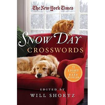 The New York Times Snow Day Crosswords - 75 Light and Easy Puzzles by