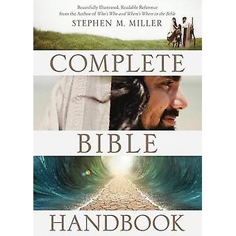 The Complete Bible Handbook by Stephen M Miller - 9781630584603 Book