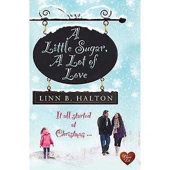 A Little Sugar - a Lot of Love by Linn B. Halton - 9781781893210 Book