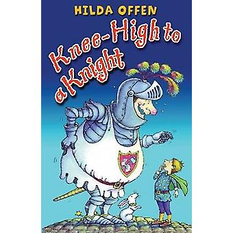 Knee-High to a Knight by Hilda Offen - 9781846470851 Book
