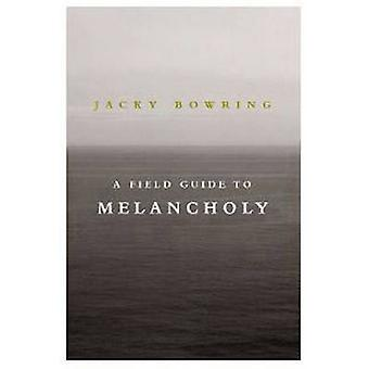 A Field Guide to Melancholy by Jacky Bowring - 9781843446231 Book