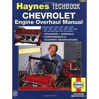 Haynes Chevrolet Engine Overhaul Manual by Robert Maddox - J. H. Hayn