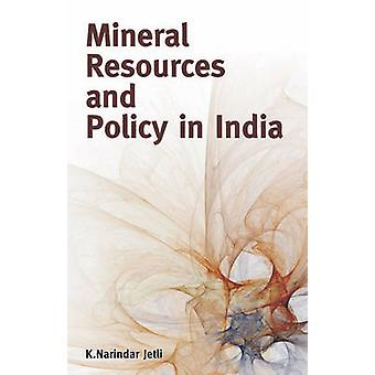 Mineral Resources & Policy in India by K. Narindar Jetli - 9788177082