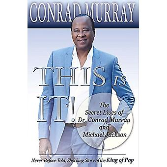 This Is It! - The Secret Lives of Dr. Conrad Murray and Michael Jackso