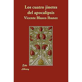 Los Cuatro Jinetes del Apocalipsis by Ibanez & Vicente Blasco