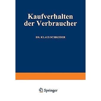 Kaufverhalten der Verbraucher by Schreiber & Klaus