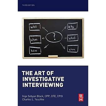 The Art of Investigative Interviewing by Inge Sebyan Black