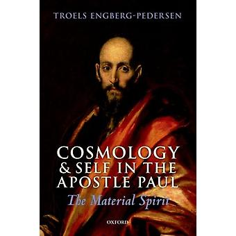 Cosmology and Self in the Apostle Paul: The Material Spirit (Paperback) by Engberg-Pedersen Troels