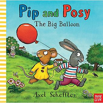 Pip and Posy: The Big Balloon (Paperback) by Nosy Crow