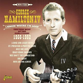 I Know Where I'm Goin' - The Very Best Of The Early Years 1956-1962 [ORIGINAL RECORDINGS REMASTERED] 2CD SET by George Hamilton Iv
