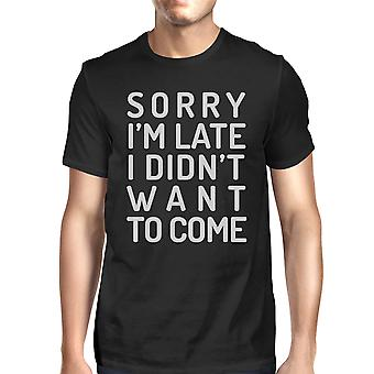 Sorry I'm Late Mens Black Round Neck Tee Funny School Tshirt Cotton