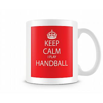 Keep Calm I Do Handball Printed Mug