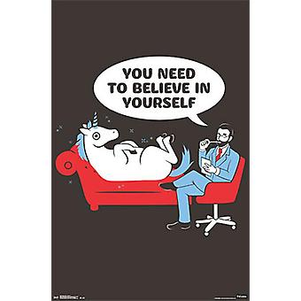 Unicorn posters Snorg tees Unicorn you need to believe in yourself