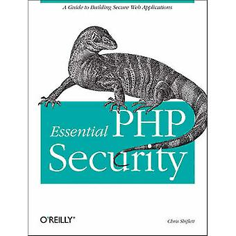 Essential PHP Security by Chris Shiflett - 9780596006563 Book