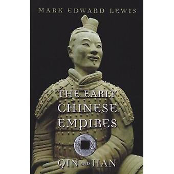 The Early Chinese Empires - Qin and Han by Mark Edward Lewis - Timothy