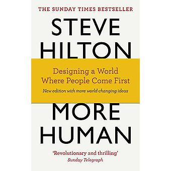 More Human - Designing a World Where People Come First by Steve Hilton