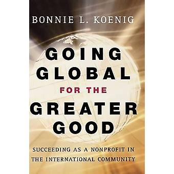 Going Global for the Greater Good - Succeeding as a Nonprofit in the I