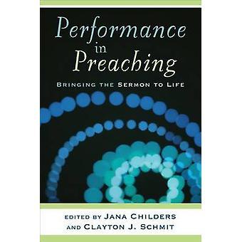 Ytelse i forkynnelsen av Clayton Schmit - Jana L. Childers - 97808