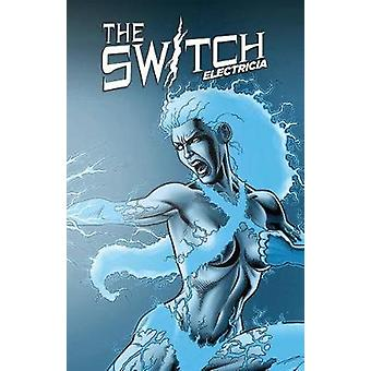 Switch - Electricia by Switch - Electricia - 9781524103033 Book