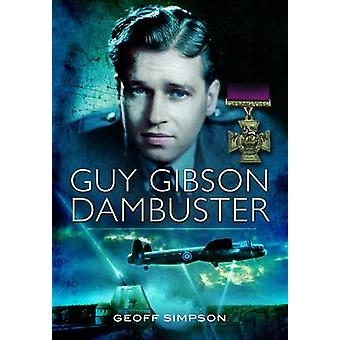 Guy Gibson - Dambuster by Geoff Simpson - 9781781590553 Book