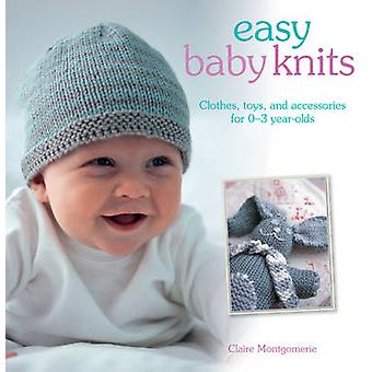 Easy Baby Knits - Clothes - Toys - and Accessories for 0-3 Year Olds b