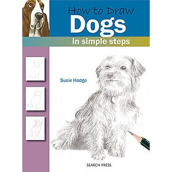 How to Draw Dogs by Susie Hodge - 9781844483747 Book