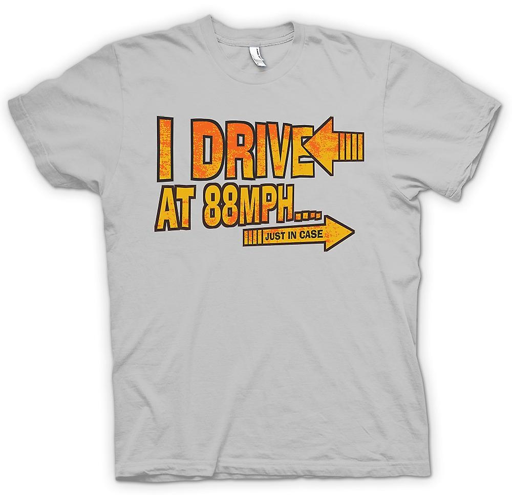 Mens T-shirt - I Drive At 88mph Just In Case - Funny