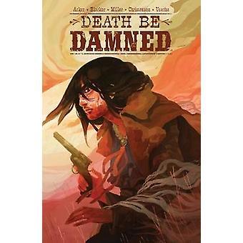 Död bli fördömd av Ben Acker - 9781684150397 bok