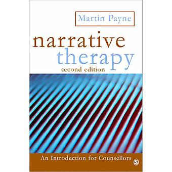 Narrative Therapy (2nd Revised edition) by Martin Payne - 97814129201