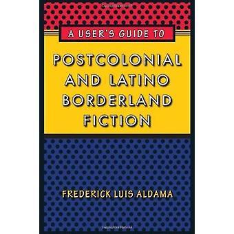 Leitfaden für die postkoloniale und Latino Grenzland Fiktion von Frede eines Benutzers
