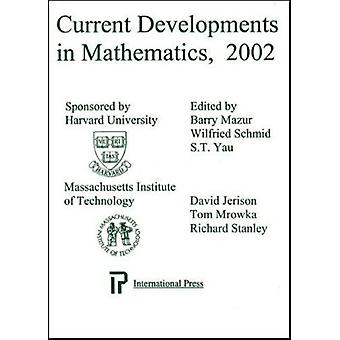 Current Developments in Mathematics 2002 - In Honor of Wilfried Schmid