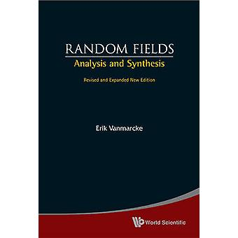 Random Fields - Analysis and Synthesis (Revised and expanded new ed) b