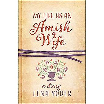 Mitt liv som en Amish fru: en dagbok (vanligt levande)