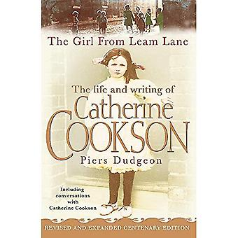 The Girl from Leam Lane: The Life and Writing of Catherine Cookson