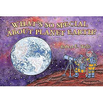 What's So Special about Planet Earth?