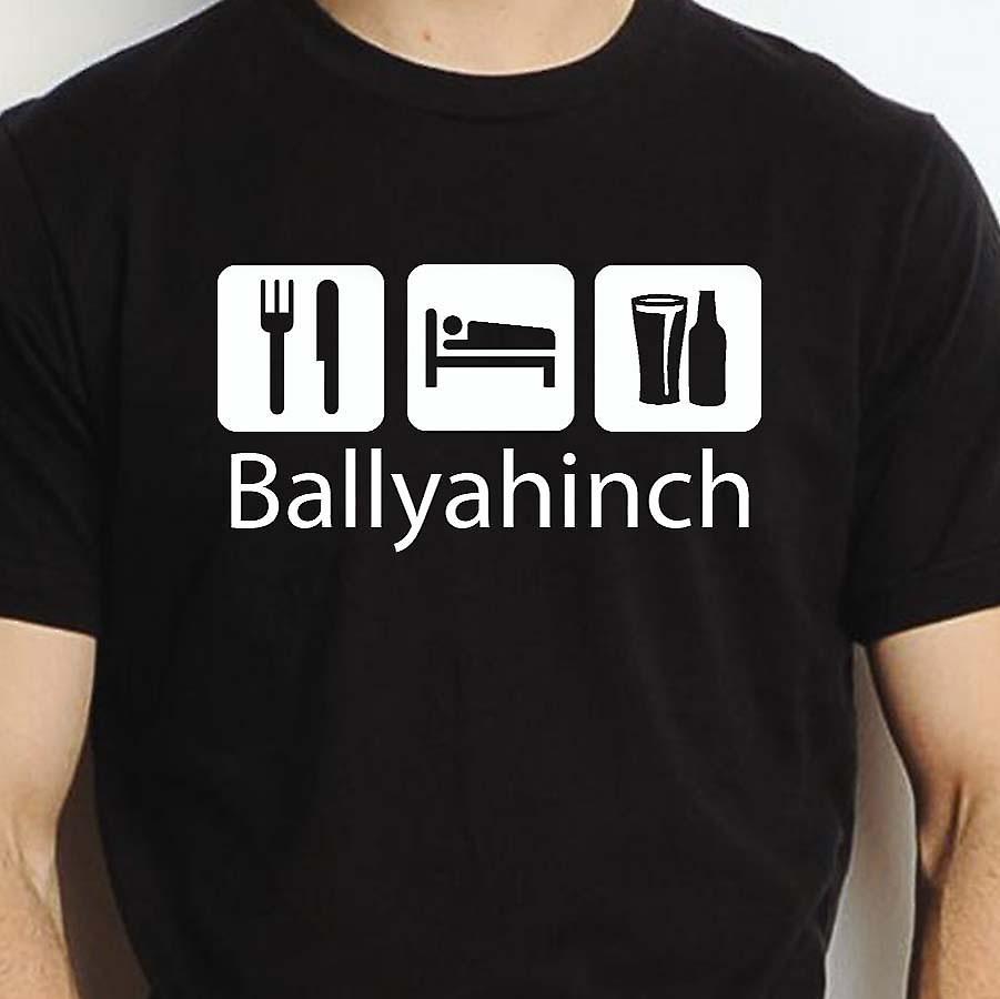 Eat Sleep Drink Ballyahinch Black Hand Printed T shirt Ballyahinch Town