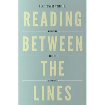 Läser mellan raderna: Christian Guide till litteratur (vändpunkt Christian Worldview-serien)