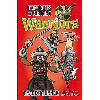 Hard Nuts of History: Warriors