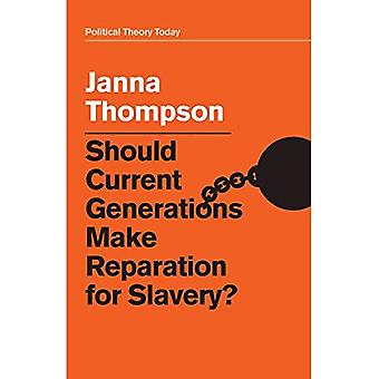 Should Current Generations Make Reparation for Slavery?