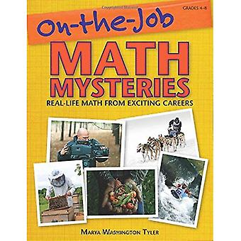 On-the-Job Math Mysteries: Real-Life Math From Exciting Careers