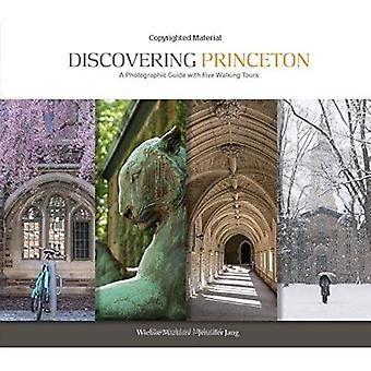 Discovering Princeton: A Photographic Guide with Five Walking Tours