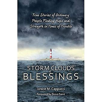 Storm Clouds of Blessings: True Stories of Ordinary People Finding Hope and Strength in Times of Trouble (Focus for Women)