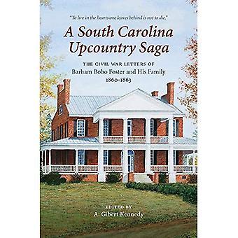 En South Carolina Upcountry Saga: Inbördeskriget bokstäverna av Barham Bobo Foster och hans familj, 1860-1863