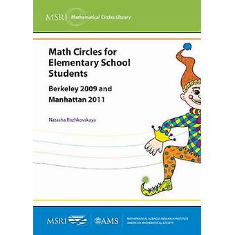 Math Circles for Elementary School Students - Berkeley 2009 and Manhat