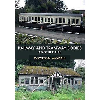 Eisenbahn- und Straßenbahn-Körper: ein anderes Leben