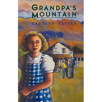 Grandpas Mountain by Reeder & Carolyn