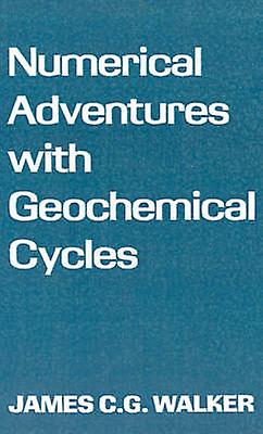 Numerical Adventures with Geochemical Cycles by Walker & James C. G.