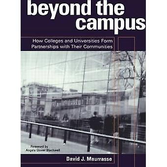 Beyond the Campus How Colleges and Universities Form Artnerships with Their Communities by Maurrasse & David J.