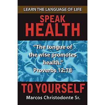 Spreken van gezondheid voor jezelf door Christodonte Sr. & Marcos